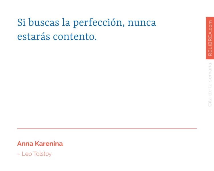 Si buscas la perfección, nunca estarás contento.
