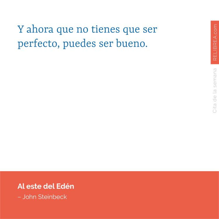Y ahora que no tienes que ser perfecto, puedes ser bueno.